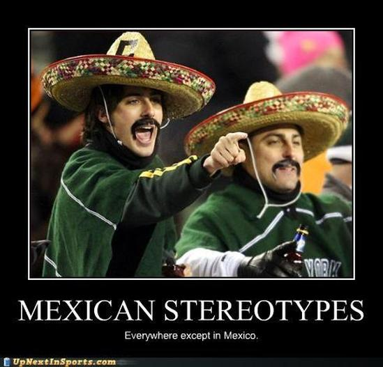 the stereotyping of mexicans and mexican americans Border bandit mexicans, a mexican who has crossed the border illegally   mexican't mexicans, based on the stereotype that mexicans are lazy  in part  because of outcry of mexican-americans who were angered by the racial  profiling.